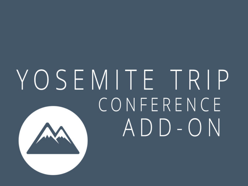 CCEA Pre-Conference Yosemite Motor Coach Trip - 2017